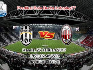 Berita Indoplay - Prediksi Juventus Vs AC Milan Kamis, 26 Januari 2017. Pertandingan Coppa Italia antara Juventus Vs AC Milan di Juventus Stadium, pada pukul 02:45 WIB.