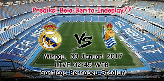 Berita Indoplay - Prediksi Real Madrid Vs Real Sociedad Minggu, 30 Januari 2017. Pertandingan La Liga Spanyol antara Real Madrid Vs Real Sociedad di Santiago Bernabéu Stadium, pada pukul 02:45 WIB.