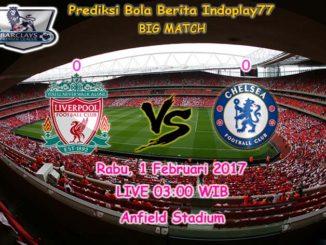 Berita Indoplay - Prediksi Liverpool Vs Chelsea Rabu, 1 Februari 2017. Pertandingan Big Match English Premier League antara Liverpool Vs Chelsea di Anfield Stadium, pada pukul 03:00 WIB.