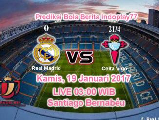 Berita Indoplay - Prediksi Real Madrid Vs Celta Vigo Kamis,19 Januari 2017. Pertandingan Copa del Rey antara Real Madrid Vs Celta Vigo di Stadion Santiago Bernabéu pada pukul 03:15 WIB dini hari.