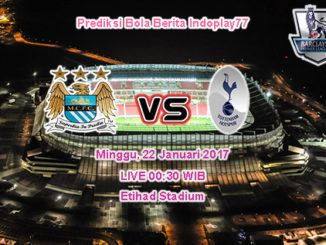 Berita Indoplay - Prediksi Manchester City Vs Tottenham Minggu, 22 Januari 2017. Pertandingan English Premier League antara Manchester City Vs Tottenham di Etihad Stadium, pada pukul 00:30 WIB.