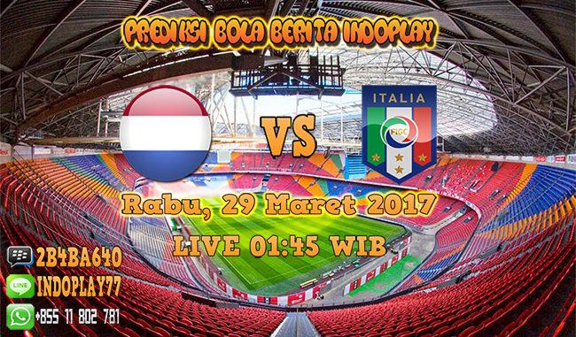 Berita Indoplay - Prediksi Skor Belanda Vs Italia 29 Maret 2017. Pertandingan persahabatan antara Belanda dengan Italia yang akan berlangsung di Stadion Amsterdam pada pukul 01:45 WIB dini hari.